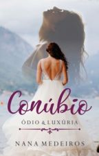 Conúbio - Ódio & Luxúria by NanaMedeiros