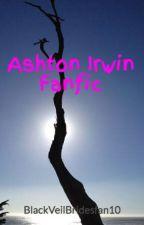 Ashton Irwin Fanfic by dusty_strawberry