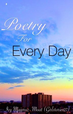 Poetry For Every Day (A Collection of My Best Poems) by BooksByIvy
