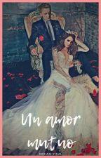 Un amor mutuo by miiriiamL