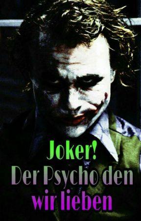 Joker der Psycho den wir lieben by Black-Angel13