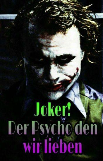 Joker der Psycho den wir lieben