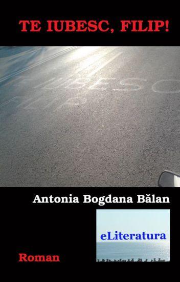 Te iubesc, Filip! (Antonia Bogdana Bălan)
