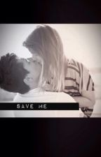 Save Me || Hood by fangirlingalways