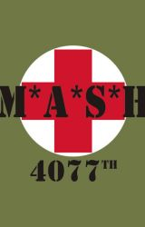 MASH 4077: Best Care Anywhere! by CrownOfLaurelLeaves