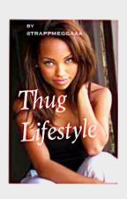 Thug Lifestyle by trappmeggaaa