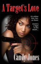 A Target's Love (Interracial Suspense) [COMPLETE] by CandyJWords