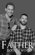 Father (Book Two) (A Tom Hiddleston & Chris Evans Fanfic) by evanston_obsessed_