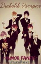 "Diabolik Vampire ""Editando~"" [Diabolik Lovers Humor Fanfic] by OtakuFriki"