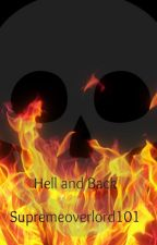 Hell and Back by supremeoverlord101