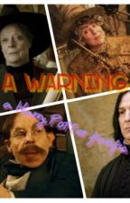 A Warning 1 (a harry potter fanfic) by fandomfamily