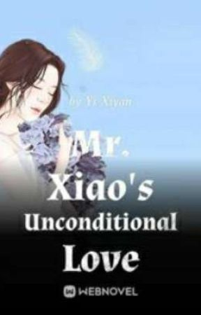 Mr. Xiao's Unconditional Love by limerence0994