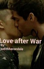 Love After War-Malec Fanfiction by judithherondale