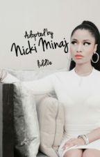 Adopted by Nicki Minaj by lidd0e