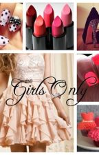 Girls Only by heyitsmollieee