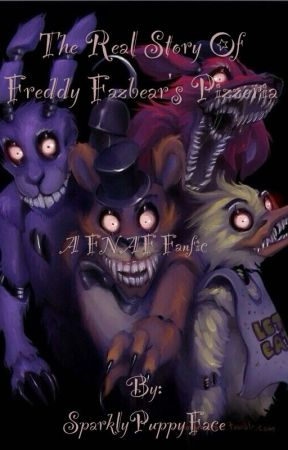 The Real Story Of Freddy Fazbear S Pizzeria In The Future Wattpad