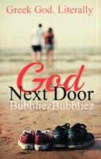 God Next Door [Complete] by BubbliezBubbliez