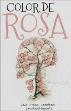 Color De Rosa (En Edición) by AdrianaRdzMtz