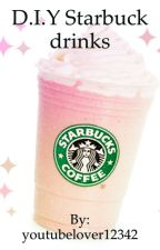 D.I.Y Starbuck drinks by youtubelover12342
