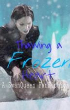 Thawing a Frozen Heart (SwanQueen/OUAT) by onceuponaevilqueen