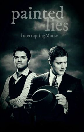 Painted Lies || A Destiel AU Story by InterruptingMoose