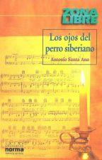 Los ojos del perro siberiano - Antonio Santa Ana. by dess_182
