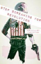 Stop Screaming For Revolution (MCR/Killjoy Fanfiction) by AmazinglyToxic