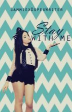 Stay with me (A Caminah one shot) by SammiexDopexWriter