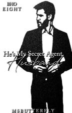 BHO: He's My Secret Agent Husband (Book 8)  by MsButterfly