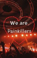 We are Painkillers by theblacksorceress