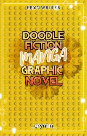 DOODLE FICTION, MANGA AND GRAPHIC NOVEL: Eye-catching and Interesting Genres  by _erynnn_