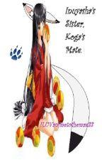 Inuyasha's Sister, Koga's Mate. (Koga Love Story) by ILUVanimetothemax33