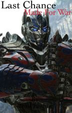 Last Chance: Made for War (transformers fanfic) by BelowZero_