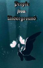 People from Underground  by alreadytakenblabla