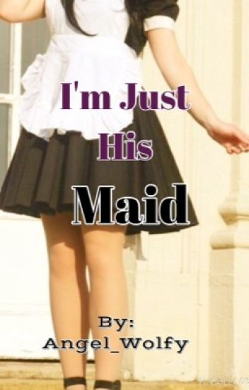 I'm Just His Maid