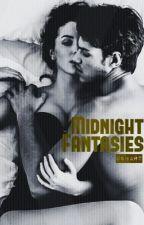 Midnight Fantasies(Completed) by Unhart