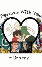 Forever with you ~ Drarry  by me_is_thyra