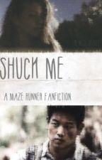Shuck Me by newtiesbooty