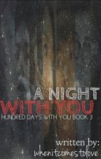 A Night with You [HDWY Book 3] by whenitcomestolove