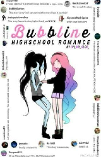 Bubbline 》Highschool Romance