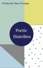 Poetic Diatribes by MarcPeraino