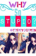 Why So Stupid? (gxg) taeny fanfic by itsmyouimina
