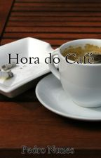 Hora do Café by pedroamnunes