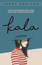 KALA (Short Story) by jennyannissa