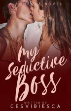 "MY SEDUCTIVE BOSS "" Completed by Cesvibiesca"