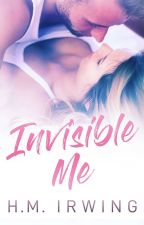 Invisible me- Completed by 50shadesofblues
