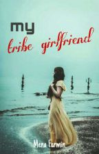 "Campañero 1: ZETREX VASH AUSTON ""My Tribe Girlfriend"" by miszoewriter"