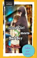 Good Girl meets Bad Boy by HeyitsmeJoanaa
