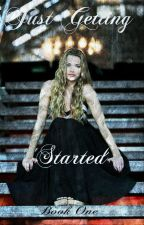 Just Getting Started (Book One, The Originals, Kassandra Mikaelson by heartofice97