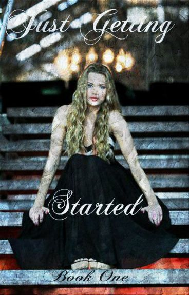 Just Getting Started (Book One, The Originals, Kassandra Mikaelson